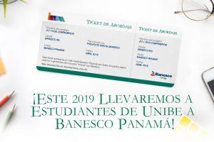 ¡Este 2019 Llevaremos a Estudiantes de Unibe a Banesco Panamá!